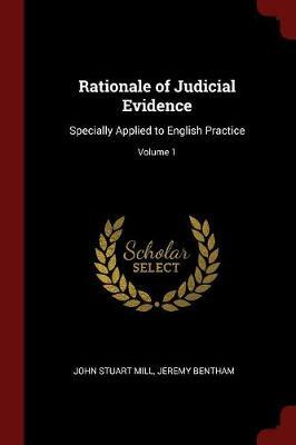 Rationale of Judicial Evidence by John Stuart Mill