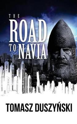 The Road to Navia by Tomasz Duszynski