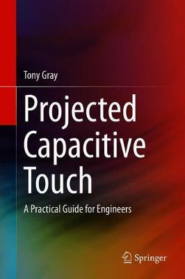 Projected Capacitive Touch by Tony Gray
