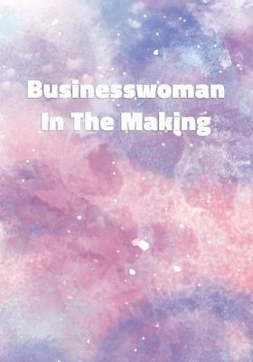 Businesswoman In The Making by Precious Notes