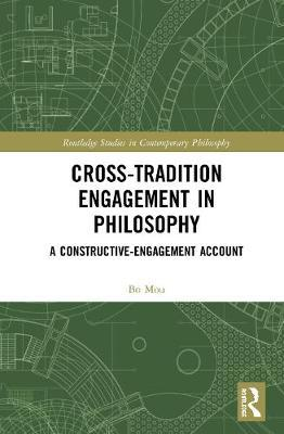 Cross-Tradition Engagement in Philosophy by Bo Mou