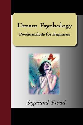 Dream Psychology Psychoanalysis for Beginners by Sigmund Freud image