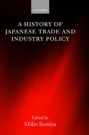 A History of Japanese Trade and Industry Policy by Mikio Sumiya image