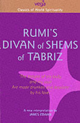 Rumi's Shams of Tabriz by Jelaluddin Rumi