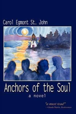 Anchors of the Soul by Carol Egmont St. John