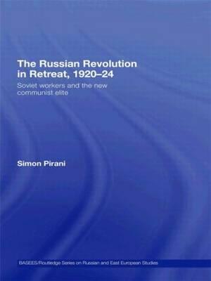 The Russian Revolution in Retreat, 1920-24 by Simon Pirani