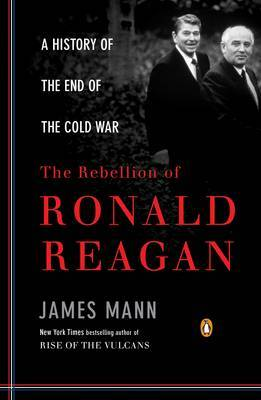 The Rebellion of Ronald Reagan by James Mann image