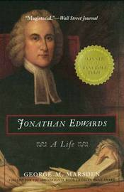 Jonathan Edwards by George M Marsden
