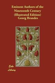 Eminent Authors of the Nineteenth Century (Illustrated Edition) by Georg Brandes