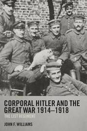 Corporal Hitler and the Great War 1914-1918 by John F Williams image