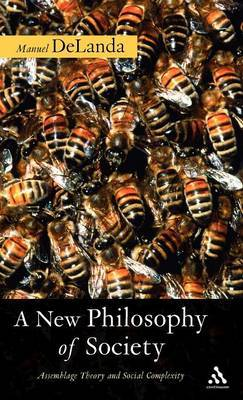A New Philosophy of Society by Manuel DeLanda