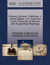 Odessa Johnson, Petitioner, V. United States. U.S. Supreme Court Transcript of Record with Supporting Pleadings by Howard E Beckler