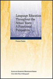 Language Education Throughout the School Years by Frances Christie