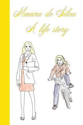 A Life Story by Menura de Silva