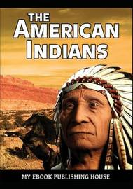 The American Indians by My Ebook Publishing House