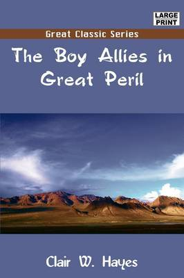The Boy Allies in Great Peril by Clair W. Hayes image
