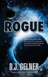 Rogue by D J Gelner