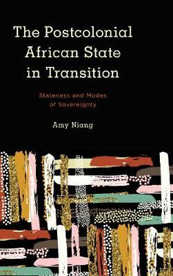 The Postcolonial African State in Transition by Amy Niang image