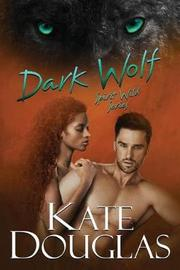 Dark Wolf by Kate Douglas