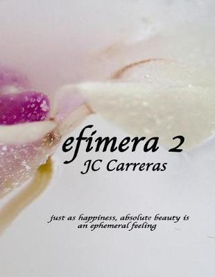efimera 2 by Jc Carreras