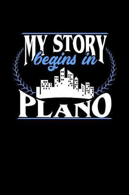 My Story Begins in Plano by Dennex Publishing