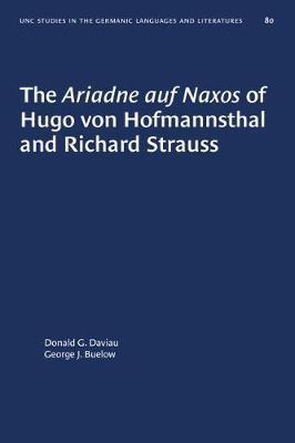 The Ariadne auf Naxos of Hugo von Hofmannsthal and Richard Strauss by Donald G. Daviau