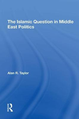 The Islamic Question In Middle East Politics