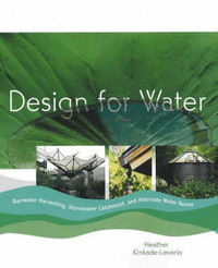 Design for Water: Rainwater Harvesting, Stormwater Catchment, and Alternate Water Reuse by Heather Kinkade-Levario image