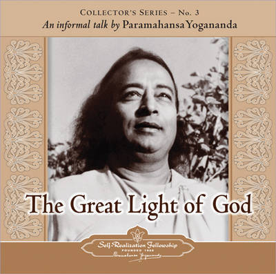 The Great Light of God by Paramahansa Yogananda