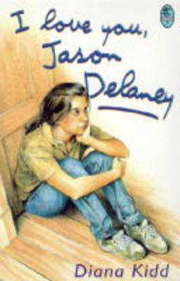 I Love You, Jason Delaney by Diana Kidd