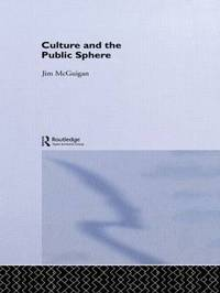 Culture and the Public Sphere by Jim McGuigan image