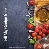 Fill My Recipe Book by Nicolette Roux