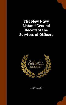 The New Navy Listand General Record of the Services of Officers by Josph Allen image