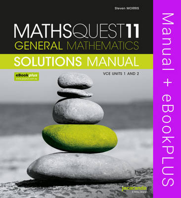 Maths Quest 11 General Mathematics VCE Units 1 and 2 Solutions Manual & eBookPLUS by Steven Morris image