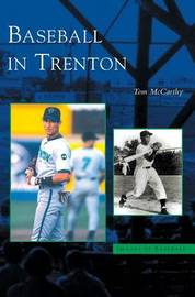 Baseball in Trenton by Tom McCarthy