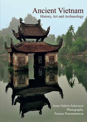 Ancient Vietnam by Anne-Valerie Schweyer