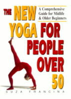 The New Yoga for People Over 50 by Suza Francina image