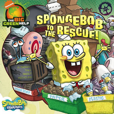 Spongebob to the Rescue!: A Trashy Tale about Recycling by Alison Inches image