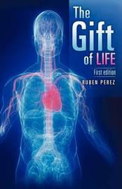 The Gift of Life by Ruben Perez