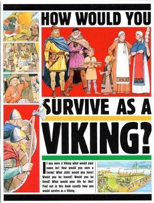 How Would You Survive as a Viking by Jacqueline Morley