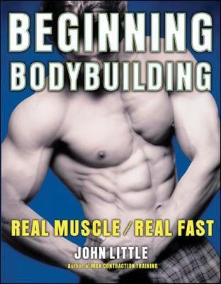 Beginning Bodybuilding by John Little