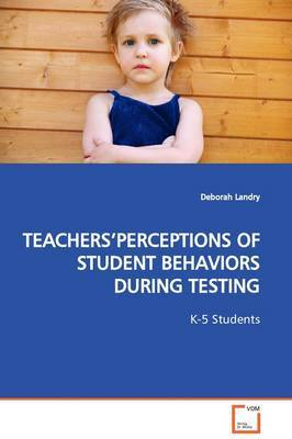 Teachers'perceptions of Student Behaviors During Testing by Deborah Landry image