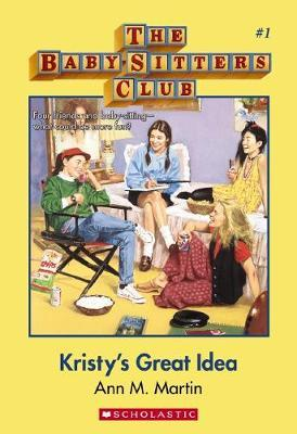 BabySitters Club #1: Kristy's Great Idea by Martin Ann M