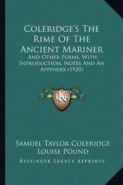 Coleridge's the Rime of the Ancient Mariner: And Other Poems, with Introduction, Notes and an Appendix (1920) by Samuel Taylor Coleridge