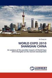 World Expo 2010 Shanghai China by Un Tong Lei