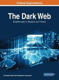 The Dark Web by Information Resources Management Association