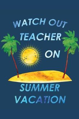 Watch Out Teacher on Summer Vacation | Luca Gerb Book | In