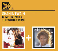 2FOR1: Come on Over/ Woman in Me by Shania Twain