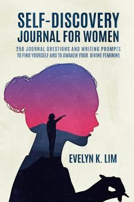 Self-Discovery Journal for Women by Evelyn K Lim
