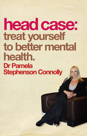 Head Case: Treat Yourself to Better Mental Health by Dr. Pamela Stephenson-Connolly image